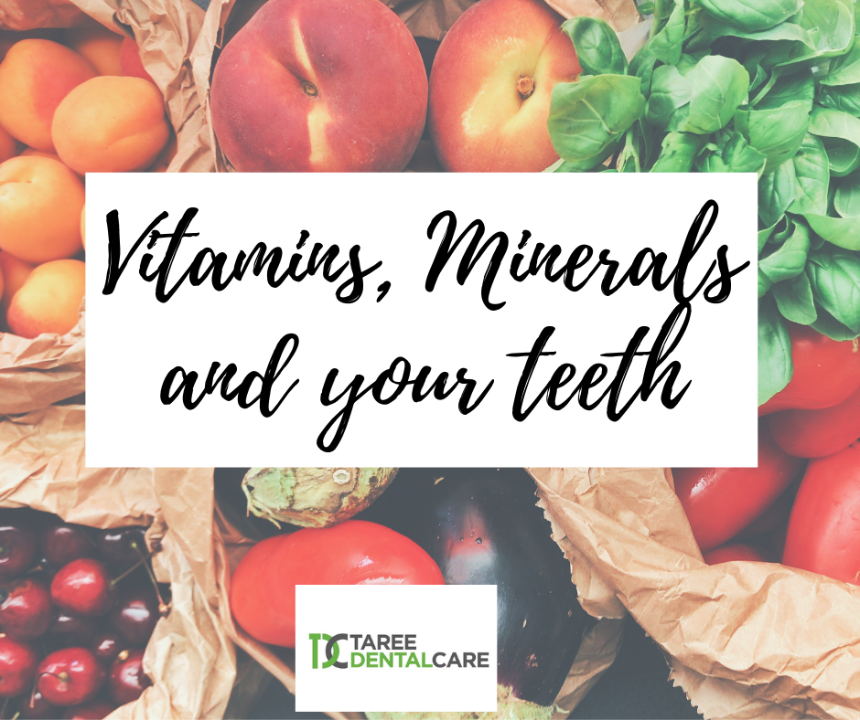 vitamins minerals and your teeth at taree dental care